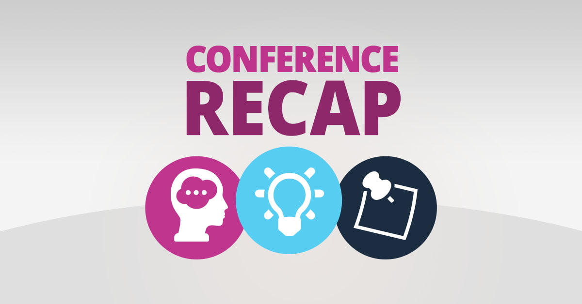 Conference Recap