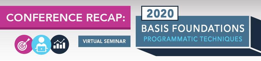 2020 Basis Foundations Conference Recap: Programmatic Techniques
